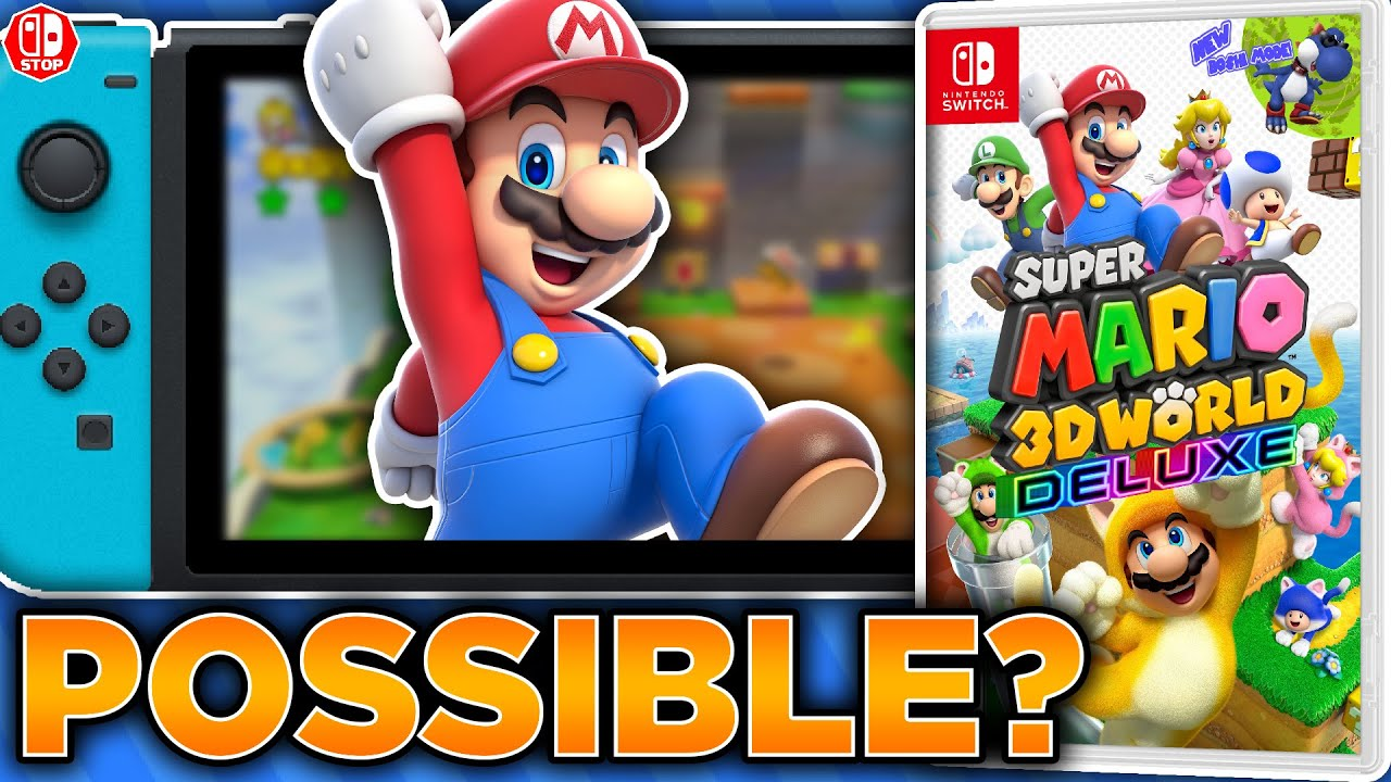 Is Super Mario 3D World Deluxe Even POSSIBLE On The Nintendo Switch?