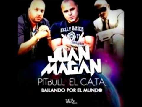 Juan Magan Feat. Pitbull & El Cata - Bailando Por El Mundo Official Remix (Bailando Por Ahí) HD
