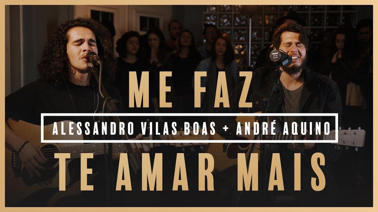 Me Faz Te Amar Mais - Alessandro Vilas Boas + André Aquino // Som do Secreto (Vol. 1)
