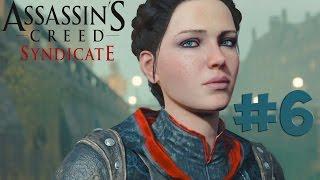 Assassin's Creed Syndicate. Прохождение. Часть 6 (Только на 100%)
