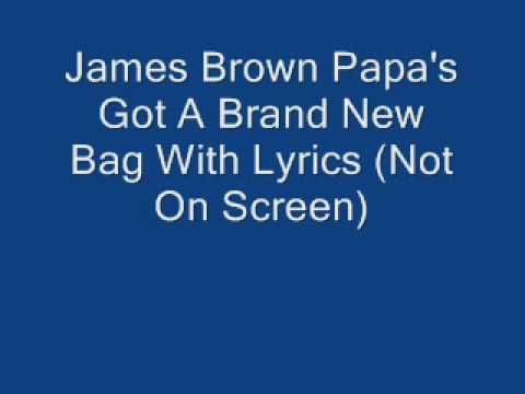 James Brown Papa's Got A Brand New Bag With Lyrics Mp3