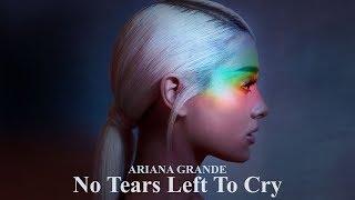 [Vietsub] No Tears Left To Cry - Ariana Grande
