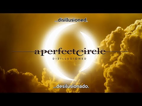A Perfect Circle - Disillusioned (Sub Español + Lyrics)