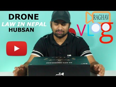 | DRONE LAW IN NEPAL |HUBSAN H501S X4 UNBOXING