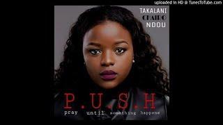 Takalani Chairo Ndou-PUSH (Pray Until Something Happens)