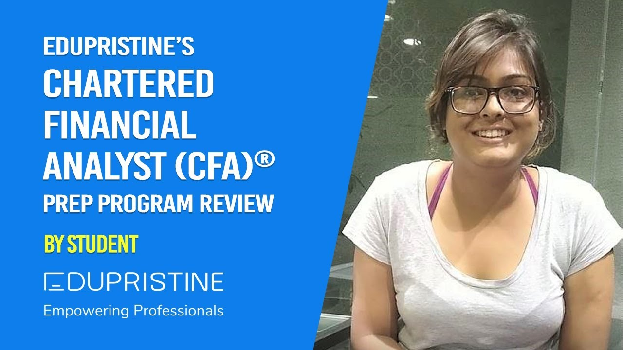 CFA® Prep Program Review by Student | Level I CFA | Chartered Financial  Analyst | EduPristine