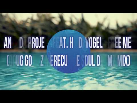 Ananda Project feat. Heidi Vogel - Free Me (Doug Gomez Merecumbe Soul Drumz Mix)