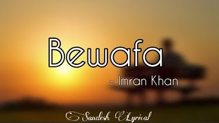 Bewafa Nikli Hai Tu (Lyrics) 🎵 || Imran Khan || Tiktok Trending Song || SANDESH LYRICAL