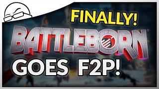 Battleborn goes Free to Play FINALLY!  -  Battleborn F2P