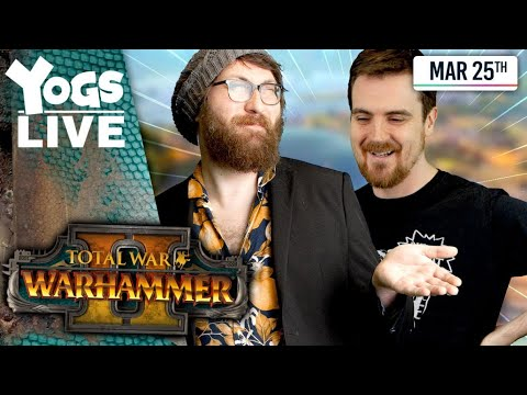 THE TWO TODDY's! - Ben & Tom! - Total War: Warhammer II - 25/03/20