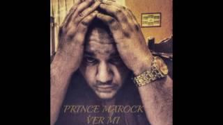 PRINCE MAROCK - VER MI
