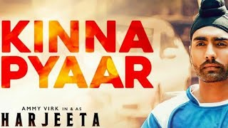Heart Touching Punjabi song Kinna pyar 😘 mannat noor 😍 whatsapp status