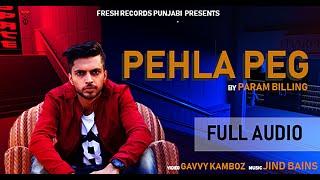 Pehla Peg Param Billing Free MP3 Song Download 320 Kbps
