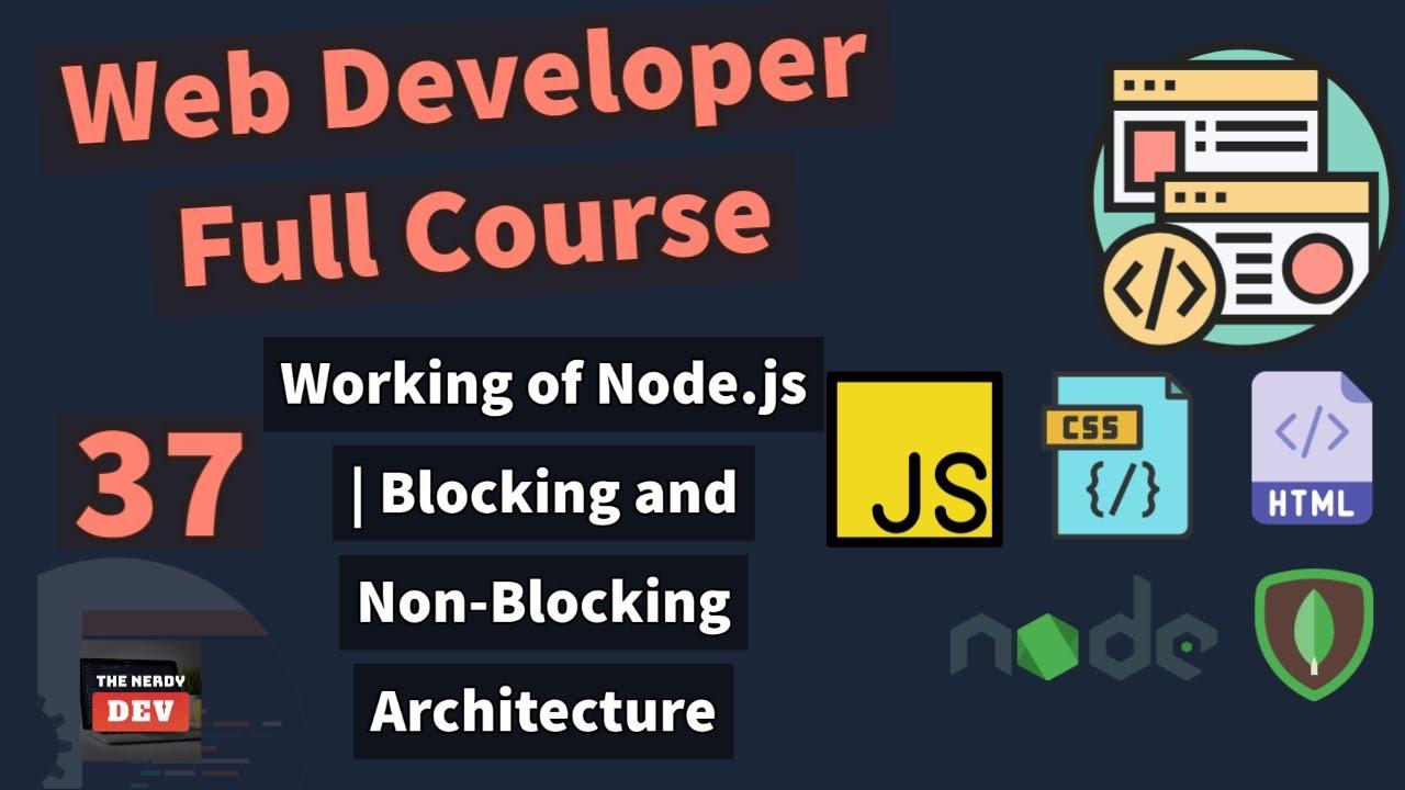 Web Developer Full Course - How Node.js works   Blocking & Non-blocking Architecture