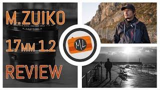 Olympus M.Zuiko 17mm f1.2 Pro Review