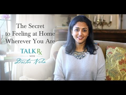 The Secret to Feeling at Home Wherever You Are