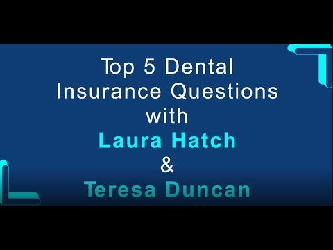 Top 5 Dental Insurance Questions Webinar With Laura Hatch And Teresa Duncan