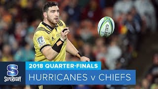 HIGHLIGHTS: 2018 Super Rugby Quarter-Finals: Hurricanes v Chiefs