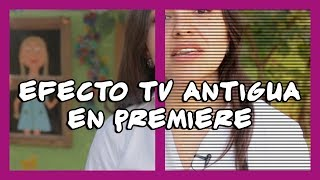 Efecto de TV antigua en Premiere en menos de 1 minuto