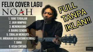 Download lagu FELIX COVER LAGU NOAH