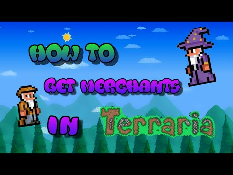 How To Get Merchents In Terraria