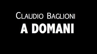 CLAUDIO BAGLIONI / A DOMANI / LIRYC VIDEO