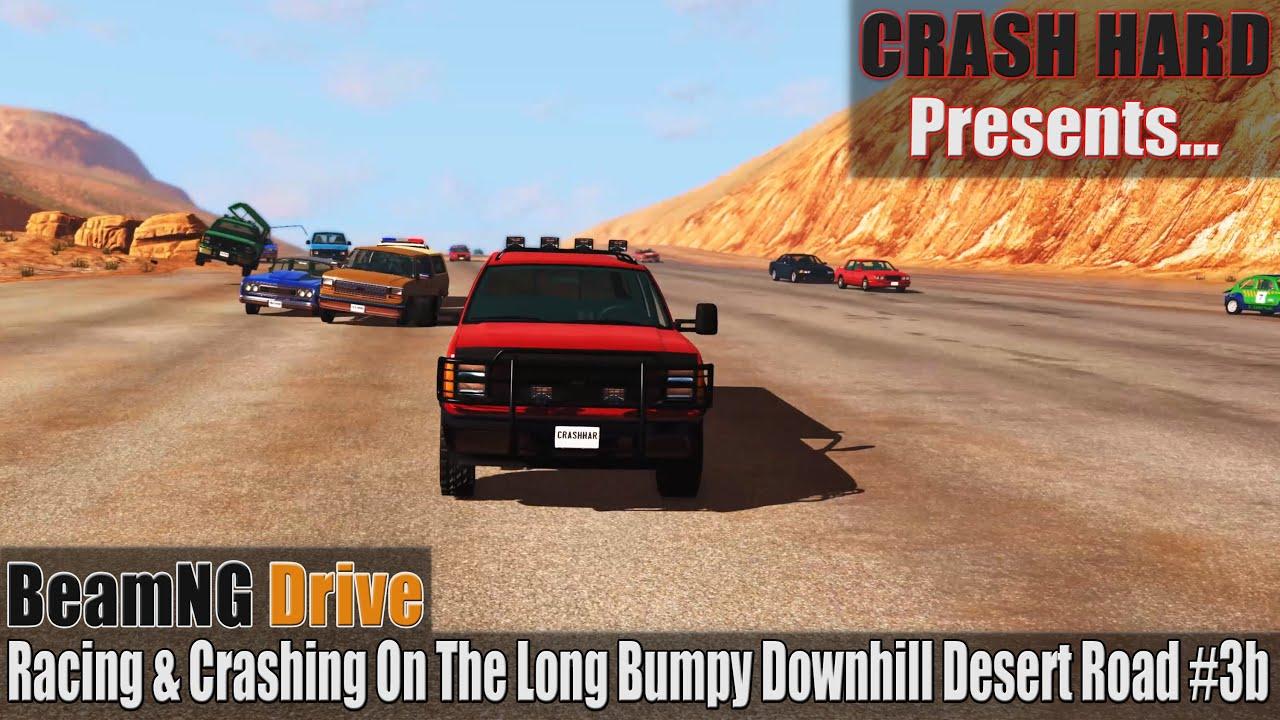BeamNG Drive - Racing & Crashing On The Long Bumpy Downhill Desert Road #3b