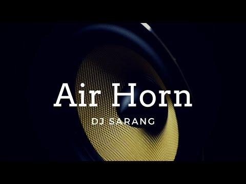 Air Horn (Original Mix) - DJ Sarang