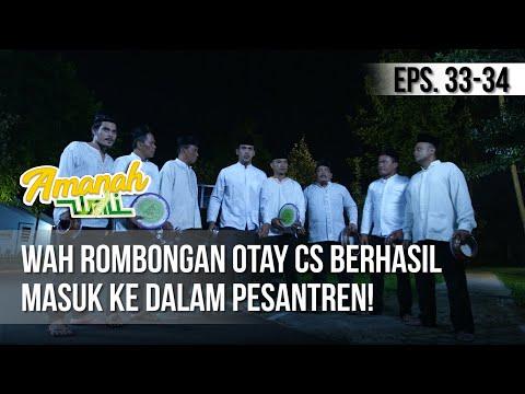 AMANAH WALI 3 - Wah Rombongan Otay CS Berhasil Masuk Ke Dalam Pesantren! [28 Mei 2019]