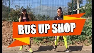 BUS UP SHOP - Fire in the shop ft. Oxxx / ZUMBA con ALBA DURAN