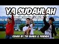 YA SUDAHLAH - Bondan Prakoso, Fade2Black LIRIK COVER BY TRI SUAKA & FRIENDS