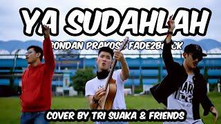 YA SUDAHLAH - Bondan Prakoso, Fade2Black (LIRIK) COVER BY TRI SUAKA & FRIENDS