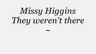 Watch Missy Higgins They Werent There video