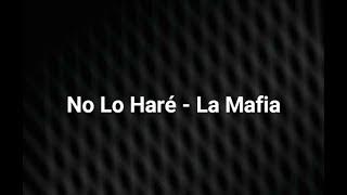 No Lo Haré - La Mafia (Letra)