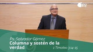 Kolom en Ondersteuning van de Waarheid | 1 Timoteüs 3:14-15 | Ps. Salvador Gómez Dickson