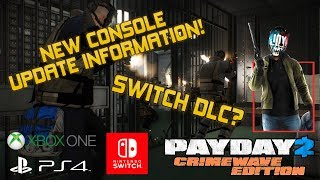 Payday 2 Console DLC - NEW INFORMATION! [Including Switch!]