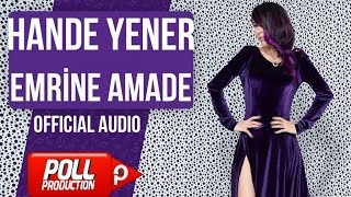 Hande Yener - Emrine Amade - ( Official Audio )