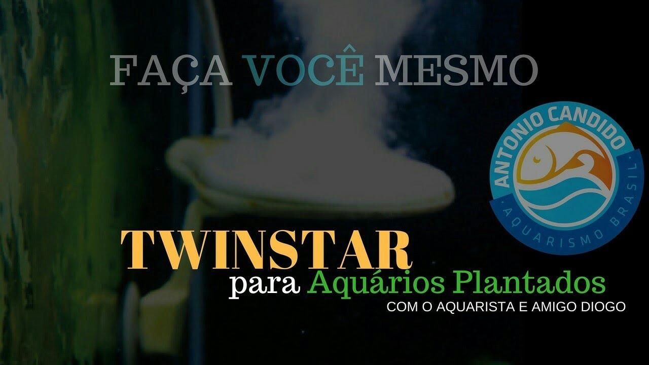 Twinstar Caseiro - Para Aquários Plantados  faça vc mesmo! DY -FVM