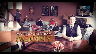 Matthew Bertram - Agony (Official Video)