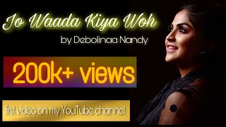 Gambar cover Jo waada Kiya woh unplugged cover by DEBOLINA NANDY