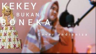 KEKE BUKAN BONEKA - KEKEYI || COVER ANDIANIZA