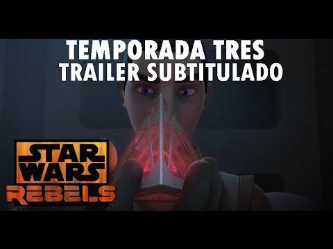 Star Wars Rebels Temporada 3 Trailer Sub Español.