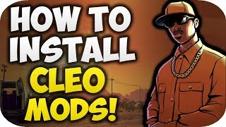 How to Install CLEO Mods in GTA San Andreas for PC!