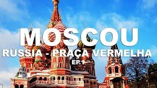 Praça Vermelha e Kremilim - Moscou | Russia - Ep. 1