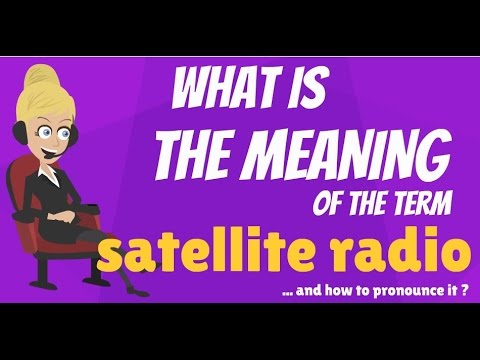 What is SATELLITE RADIO? What does SATELLITE RADIO mean? SATELLITE RADIO meaning & explanation