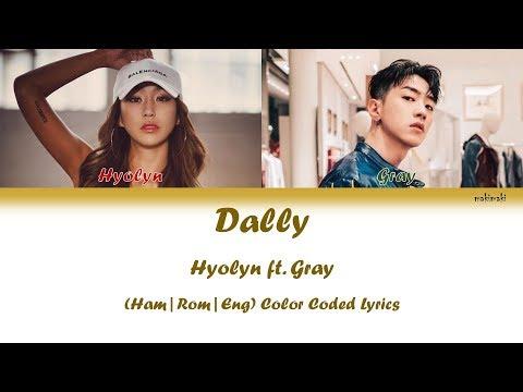 Hyolyn (효린) 'Dally' Feat. Gray - Color Coded Lyrics Video |Han-Rom-Eng| by makimaki