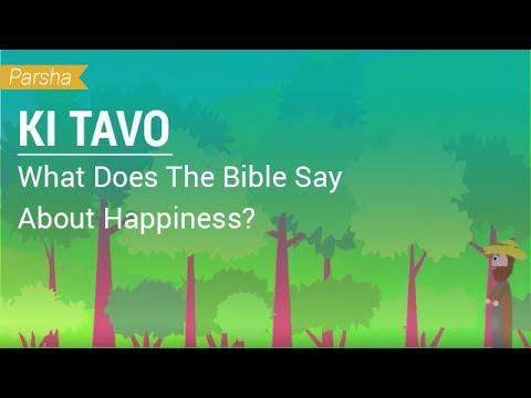 Parshat Ki Tavo: What Does The Bible Say About Happiness?