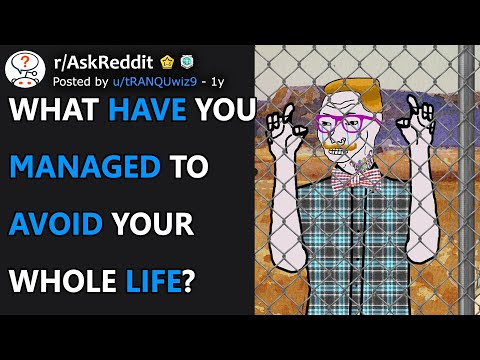 Download What Have You Managed To Avoid Your Whole Life? (r/AskReddit)