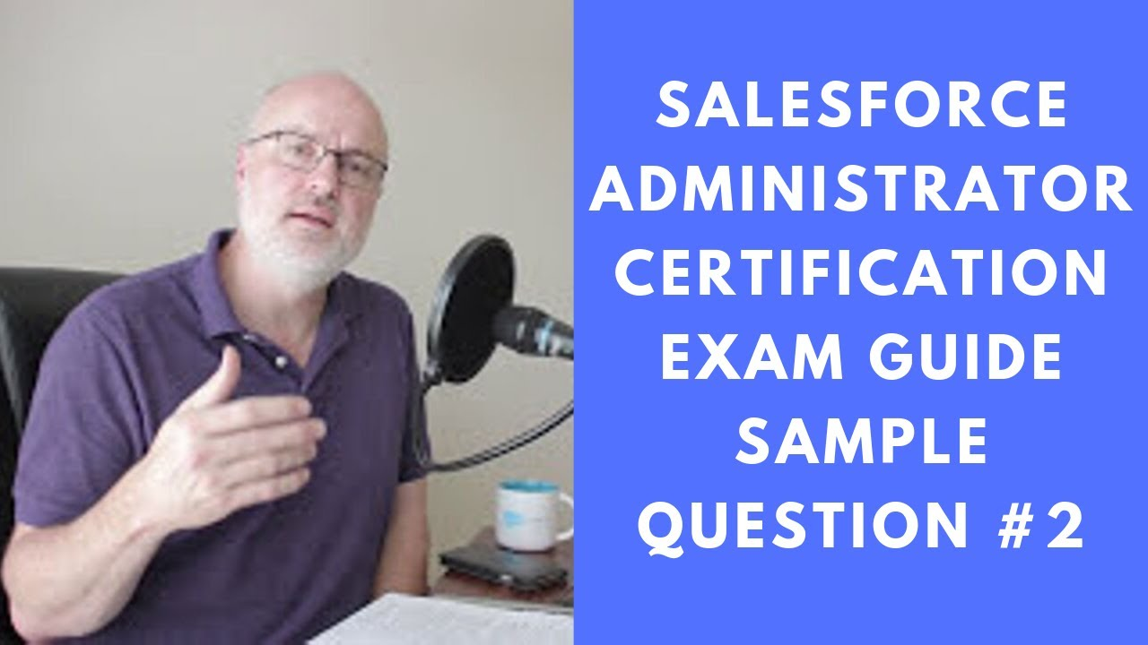 Salesforce Administrator Certification Exam Guide Sample Question 2