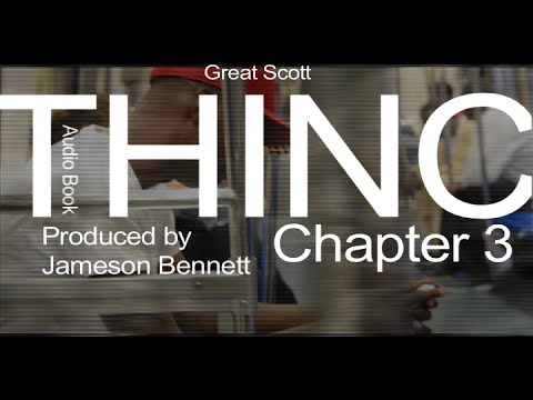 THINC  by Great Scott | Chapter 3